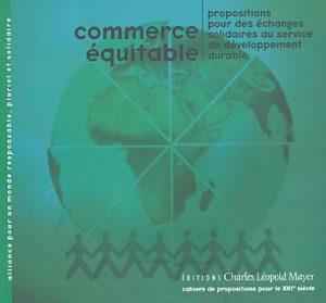 Commerce équitable - Propositions pour des échanges solidaires au service du développement durable